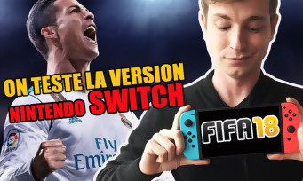 Test FIFA 18 : voici notre verdict sur la version Nintendo Switch