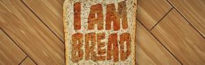 I Am Bread : trailer du jeu avec une mie de pain