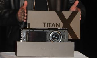 GeForce GTX TITAN X : la nouvelle carte graphique de NVIDIA
