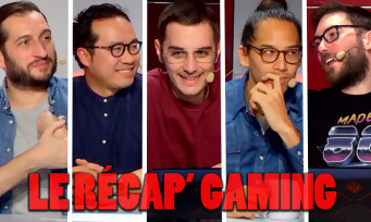 Le Récap' Gaming : la nouvelle émission JV qui mélange les rédactions