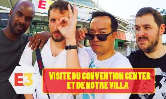 E3 2018 : on vous fait la visite du Convention Center et de notre villa