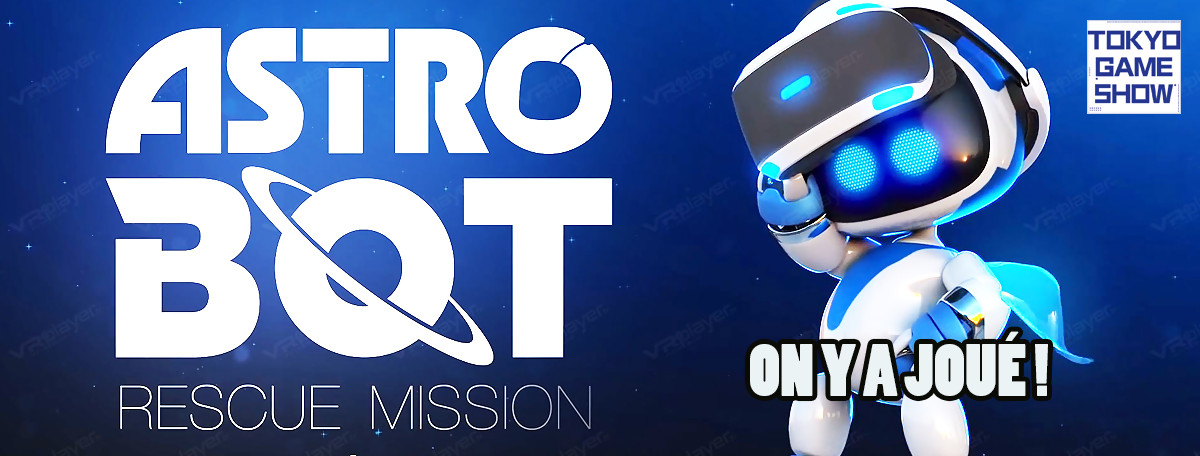 Astro Bot Rescue Mission : le nouveau chouchou du PSVR ?
