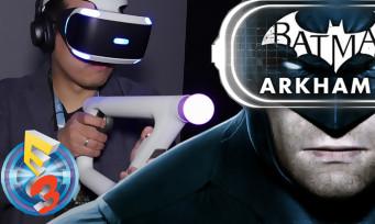 Batman Arkham VR : l'une de nos plus belles expériences VR de l'E3 2016