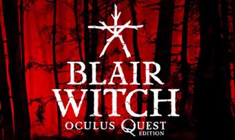 Blair Witch Oculus Quest Edition : un trailer flippant pour le jeu VR