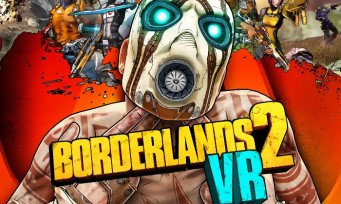 Borderlands 2 VR : un trailer de gameplay explosif et plein de loot