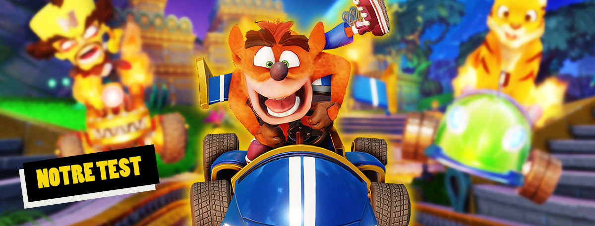 Test Crash Team Racing : le seul qui puisse rivaliser avec Mario Kart ?