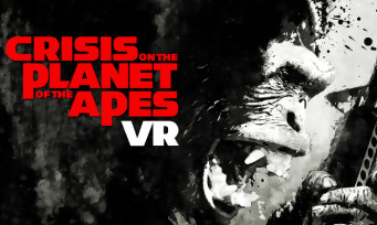 Crisis on the Planet of the Apes : le trailer du jeu VR La Planète des Singes
