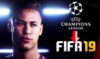FIFA 19 : la Ligue des Champions fait partie du jeu !