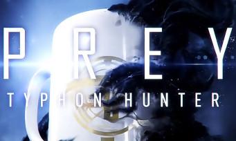 Prey : un trailer bien stressant pour Typhon Hunter, le nouveau mode multi