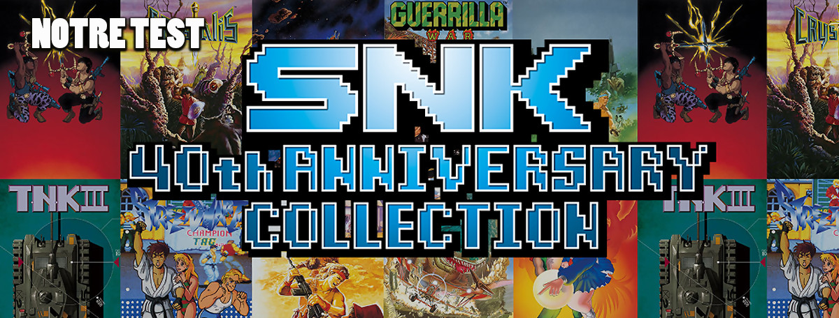 *Test* SNK 40th Anniversary Collection : un exemple de compilation !