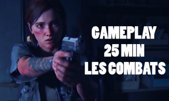 The Last of Us 2 : 25 min de gameplay inédites, de l'action et de la violence